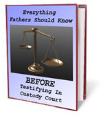 Everything Men Should Know Before Testifying In Custody Court